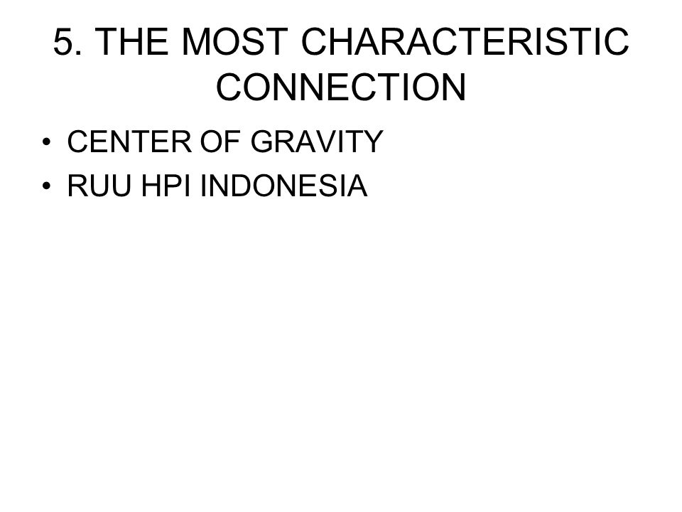5. THE MOST CHARACTERISTIC CONNECTION CENTER OF GRAVITY RUU HPI INDONESIA
