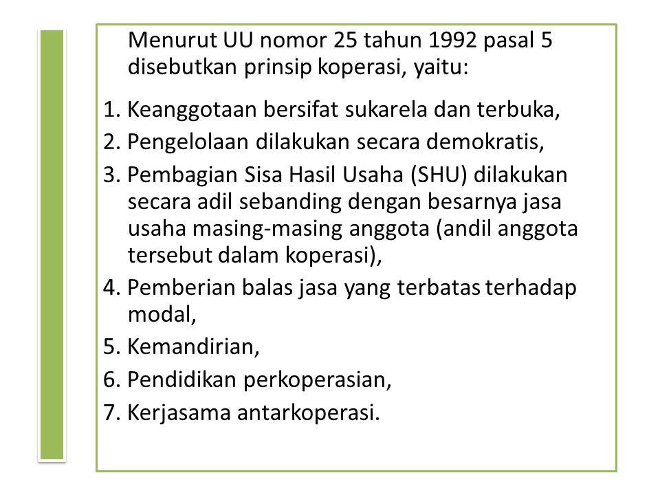 Menurut UU nomor 25 tahun 1992 pasal 5 disebutkan prinsip koperasi, yaitu: 1.