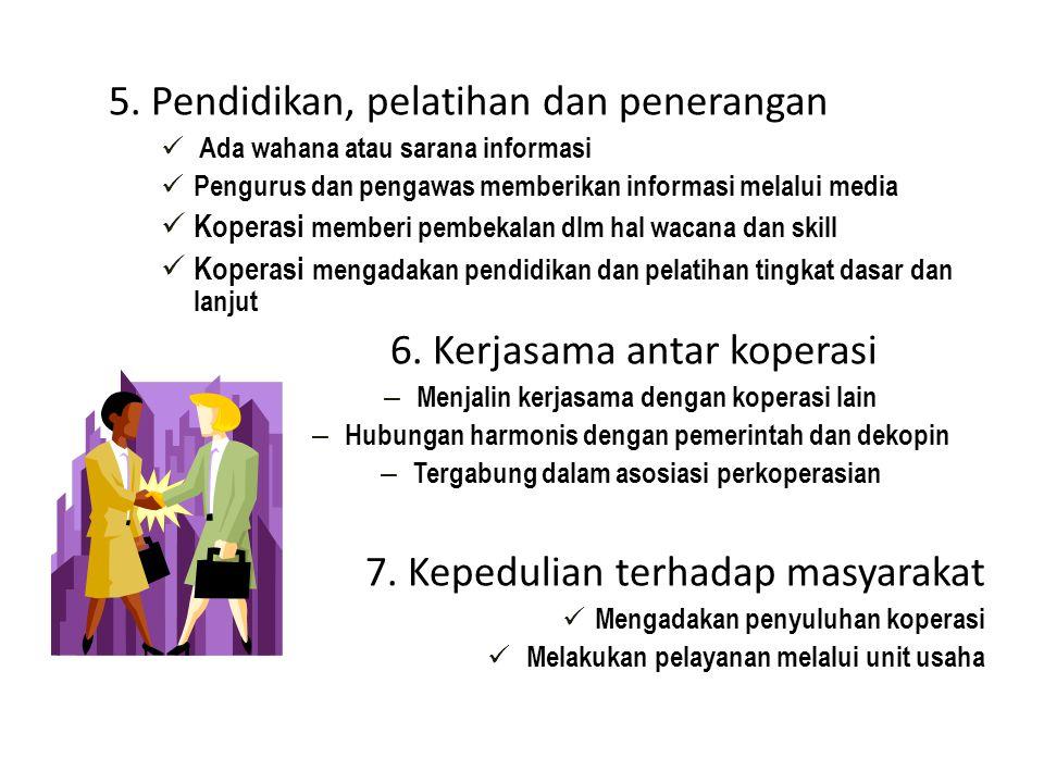 5. Pendidikan, pelatihan dan penerangan Ada wahana atau sarana informasi Pengurus dan pengawas memberikan informasi melalui media Koperasi memberi pem
