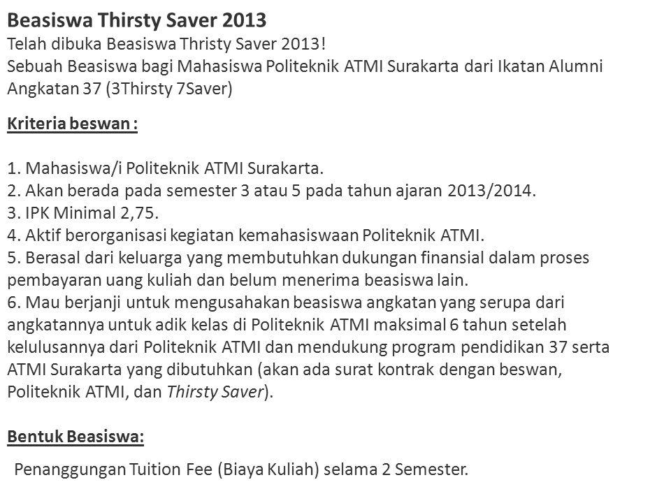 Beasiswa Thirsty Saver 2013 Telah dibuka Beasiswa Thristy Saver 2013.