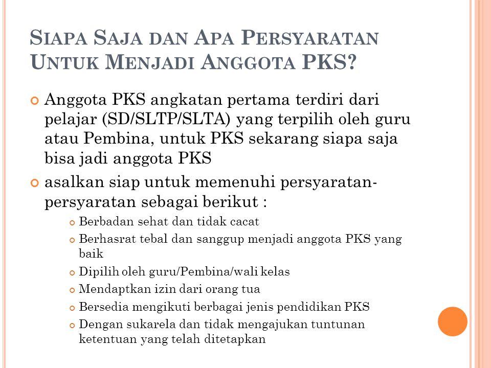 P EGERTIAN U MUM TENTANG PKS PKS adalah singkatan dari Patroli Keamanan Sekolah jika kita mendengar kata Patroli, tentunya kita teringat tugas-tugas p