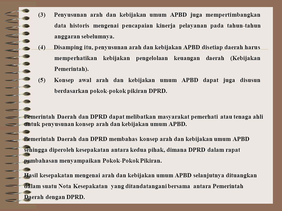I. Penyusunan Arah Kebijakan Umum RAPBD Dalam rangka menyiapkan Rancangan APBD, Pemerintah Daerah bersama-sama DPRD menyusun Arah dan Kebijakan Umum A