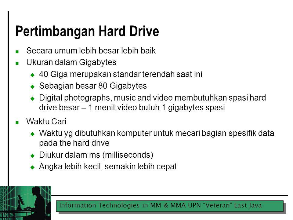 """Information Technologies in MM & MMA UPN """"Veteran"""" East Java Pertimbangan Hard Drive Secara umum lebih besar lebih baik Ukuran dalam Gigabytes  40 Gi"""