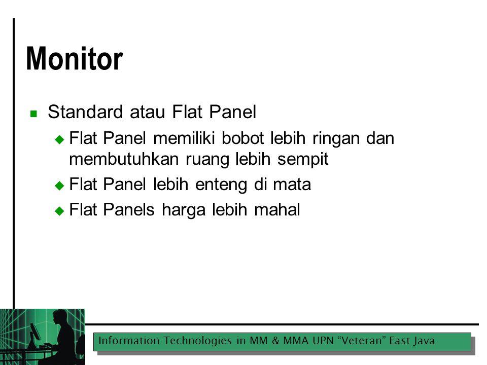 """Information Technologies in MM & MMA UPN """"Veteran"""" East Java Monitor Standard atau Flat Panel  Flat Panel memiliki bobot lebih ringan dan membutuhkan"""