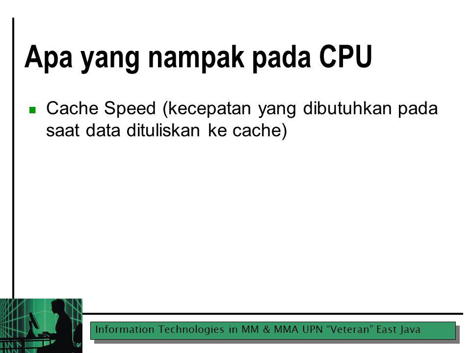 Information Technologies in MM & MMA UPN Veteran East Java Video Cards Graphics Processing (How many bits of data are handled at once)  16 bits (minimum mutlak)  32 bits (biasa)  64 bits (dibutuhkan gamer and graphic artist) Memory  Kriteria kebutuhan memory  32 MB – terendah  64 MB – sepantasnya  128 MB – minimum kebutuhan multimedia Sound Card dan Speaker Bergantung pada berapa yg diinginkan dan bagaimana menikmati kita musik