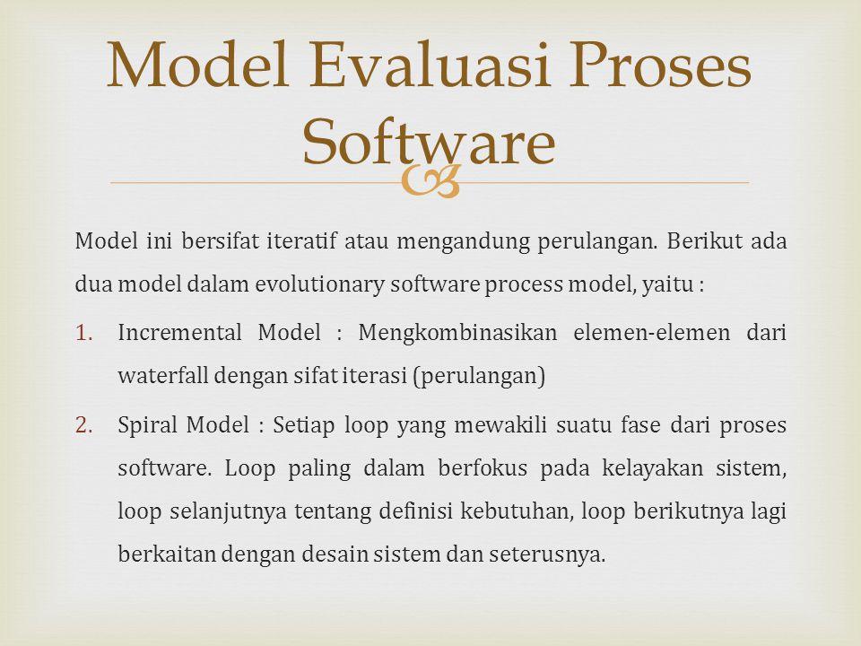  Model ini bersifat iteratif atau mengandung perulangan.