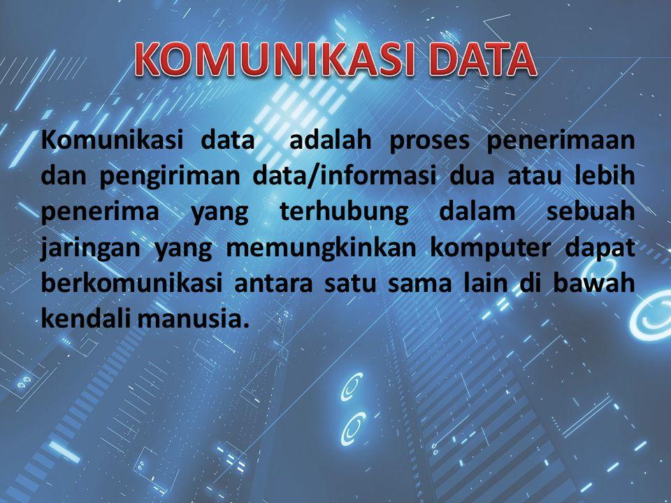 Komunikasi data adalah proses penerimaan dan pengiriman data/informasi dua atau lebih penerima yang terhubung dalam sebuah jaringan yang memungkinkan