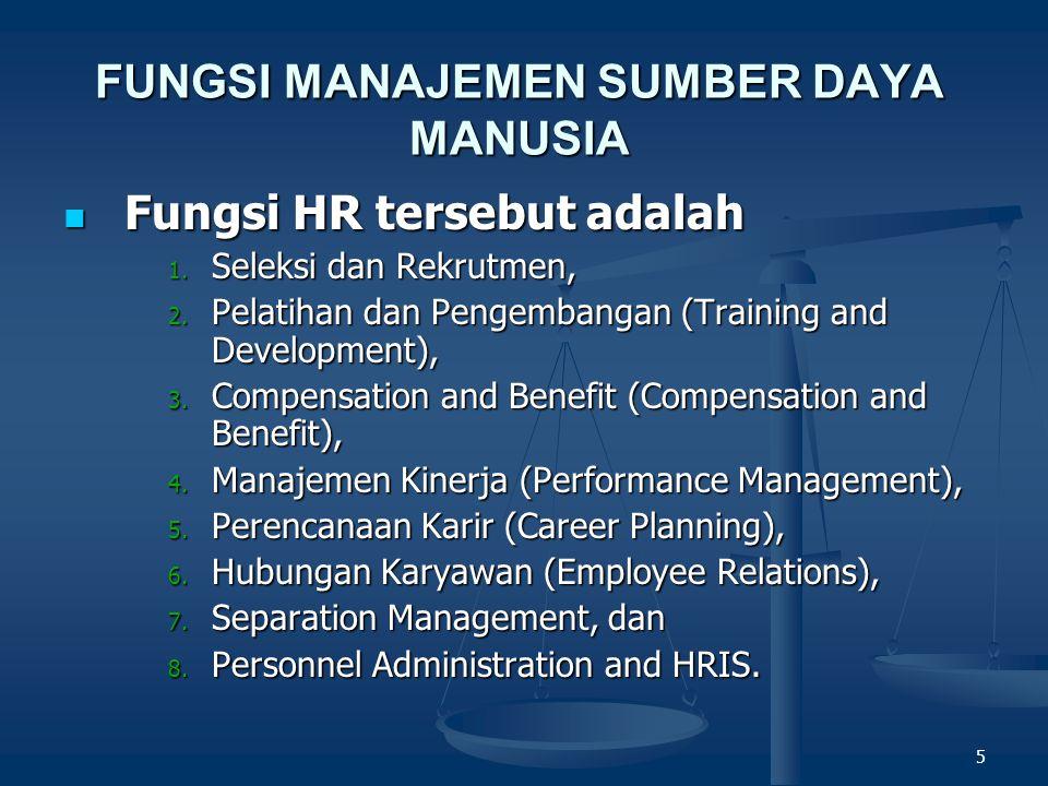 5 FUNGSI MANAJEMEN SUMBER DAYA MANUSIA Fungsi HR tersebut adalah Fungsi HR tersebut adalah 1.