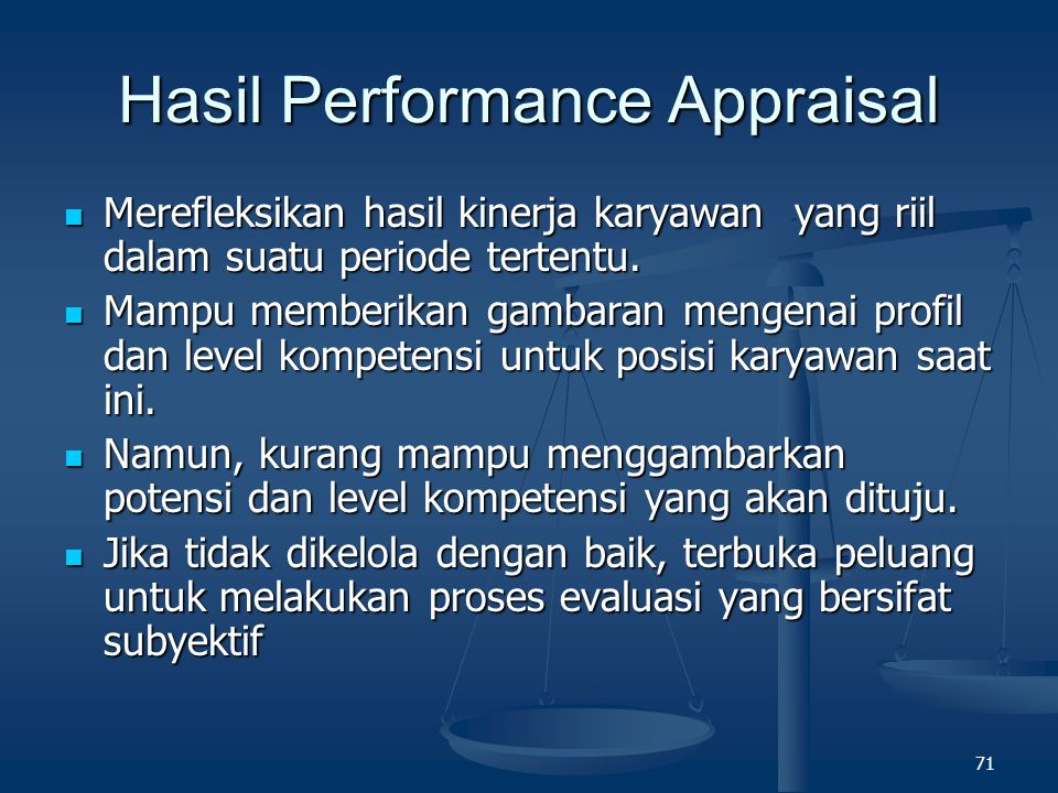 70 Appraisal is necessary in order to Allocate resources in a dynamic environment Allocate resources in a dynamic environment Motivate and reward envi
