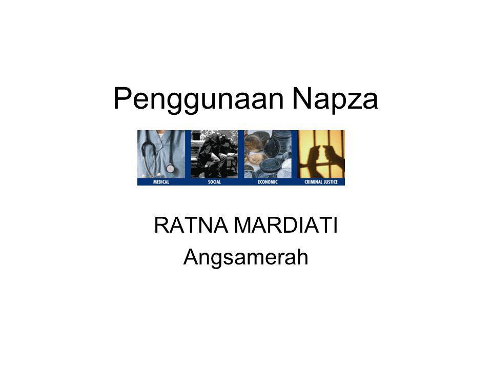 Penggunaan Napza RATNA MARDIATI Angsamerah