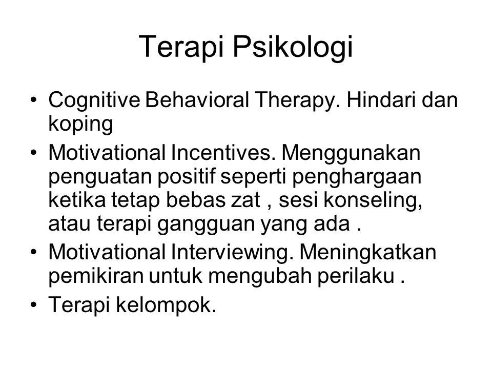 Terapi Psikologi Cognitive Behavioral Therapy. Hindari dan koping Motivational Incentives. Menggunakan penguatan positif seperti penghargaan ketika te