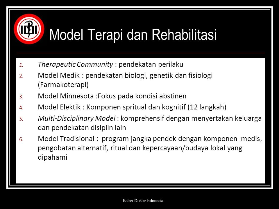 Model Terapi dan Rehabilitasi 1.Therapeutic Community : pendekatan perilaku 2.