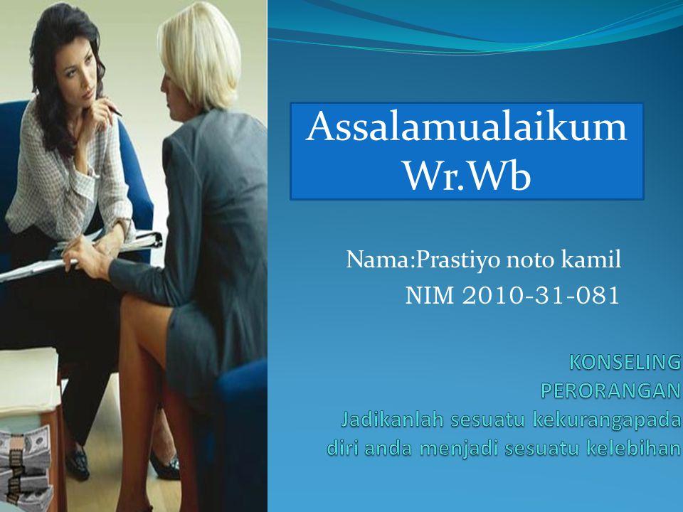 Nama:Prastiyo noto kamil NIM 2010-31-081 Assalamualaikum Wr.Wb