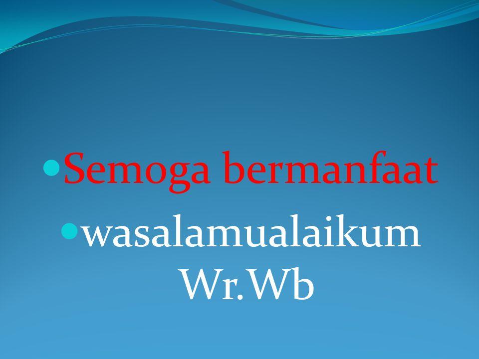 Semoga bermanfaat wasalamualaikum Wr.Wb