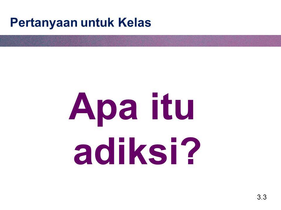 3.4 Prinsip Utama Adiksi Penggunaan zat adalah perilaku sadar yang dapat dicegahTetapi Adiksi zat bukanlah hanya penggunaan zat yang berlebihan