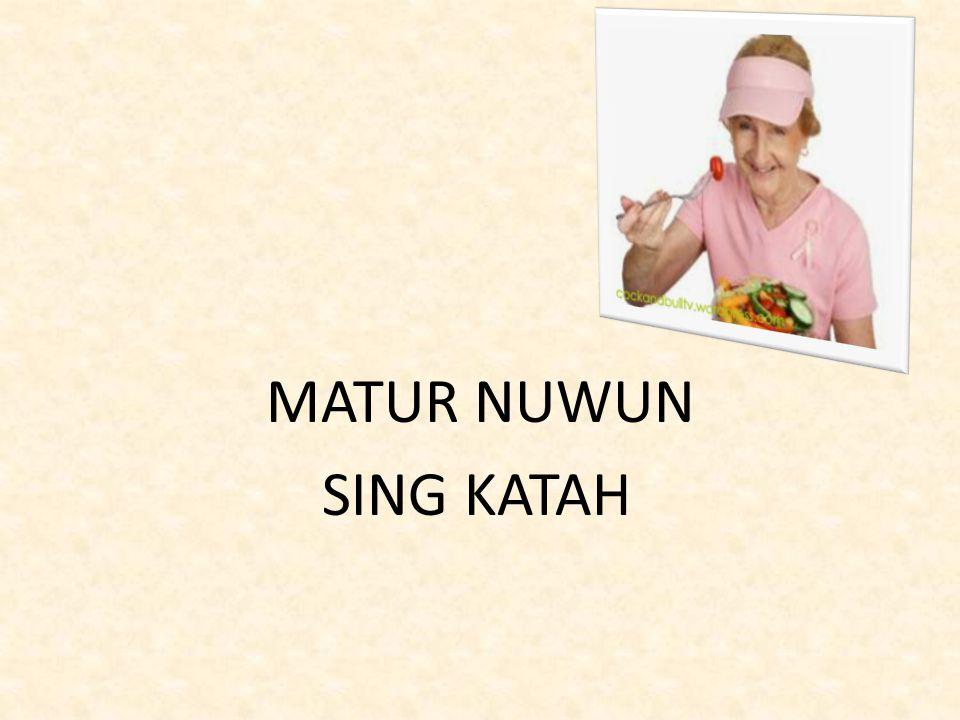 MATUR NUWUN SING KATAH