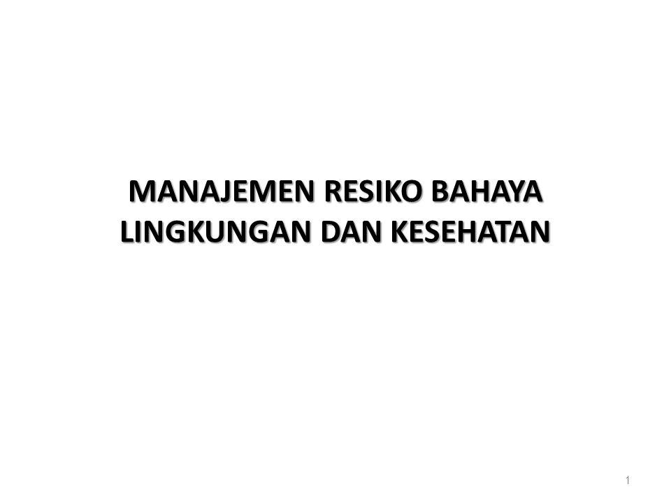 MANAJEMEN RESIKO BAHAYA LINGKUNGAN DAN KESEHATAN 1