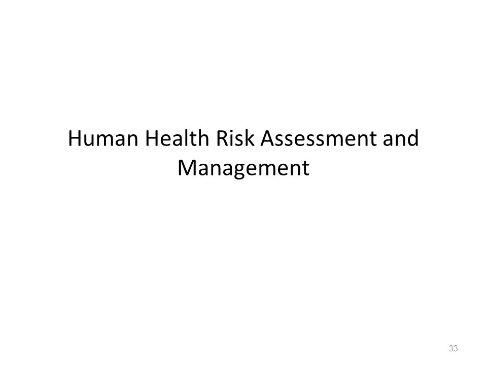 Human Health Risk Assessment and Management 33