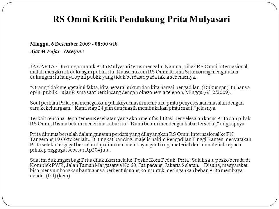 RS Omni Kritik Pendukung Prita Mulyasari Minggu, 6 Desember 2009 - 08:00 wib Ajat M Fajar - Okezone JAKARTA - Dukungan untuk Prita Mulyasari terus men