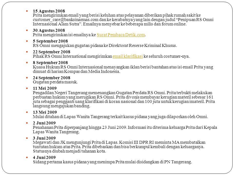 Sabtu, 30/08/2008 11:17 WIB RS Omni Dapatkan Pasien dari Hasil Lab Fiktif Prita Mulyasari – Suara Pembaca Jakarta - Jangan sampai kejadian saya ini akan menimpa ke nyawa manusia lainnya.