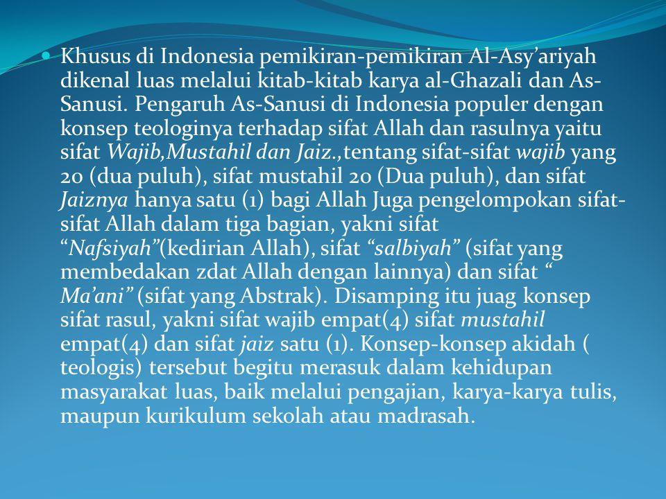 Perkembangan aliran As- Asy'ariyah dibelahan dunia timur ( India, Pakistan, Afganistan sampai ke Indonesia) berkat dukungan Muhammad Al- Gazwani ( 971