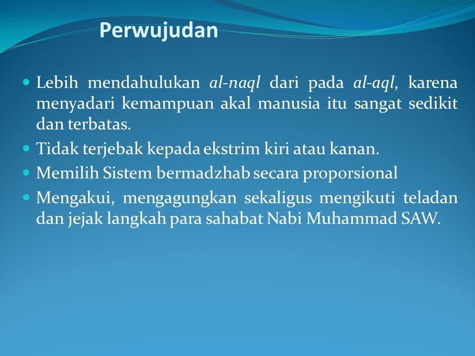 Prinsip Dasar ASWAJA التوسط ( At-Tawassuth ( sikap tengah, sedang-sedang. Firman Allah SWT التوسط ( At-Tawassuth ( sikap tengah, sedang-sedang. Firman
