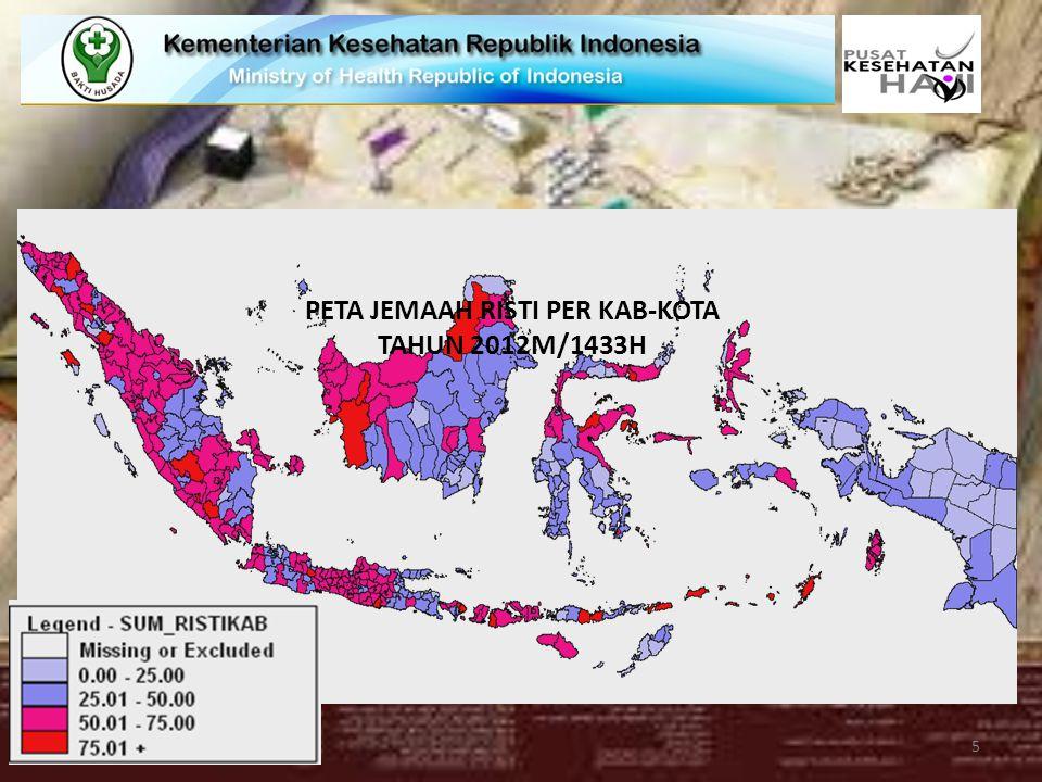 PETA JEMAAH RISTI PER KAB-KOTA TAHUN 2012M/1433H Sumber : SISKOHATKES 2012 5