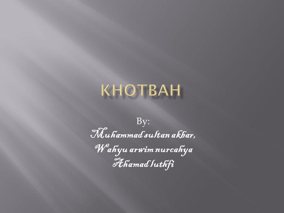 By: Muhammad sultan akbar, Wahyu arwim nurcahya Ahamad luthfi