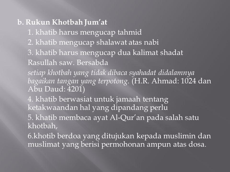 b. Rukun Khotbah Jum'at 1. khatib harus mengucap tahmid 2.