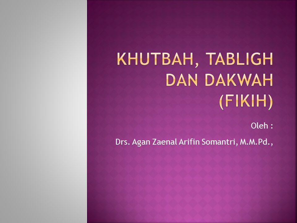 Oleh : Drs. Agan Zaenal Arifin Somantri, M.M.Pd.,