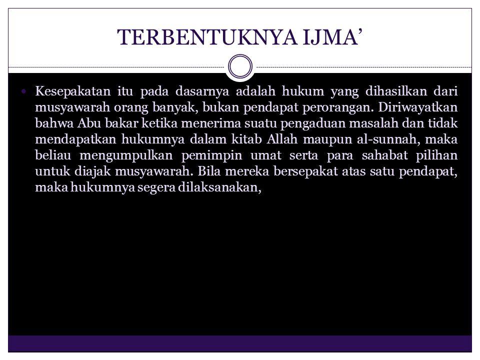 MACAM-MACAM IJMA' (ditinjau dari segi yakin atau tidaknya terjadi suatu ijma') Ijma' Qath'i yaitu suatu kesepakatan para ulama dalam menetapkan hukum suatu masalah tanpa adanya bantahan diantara mereka.