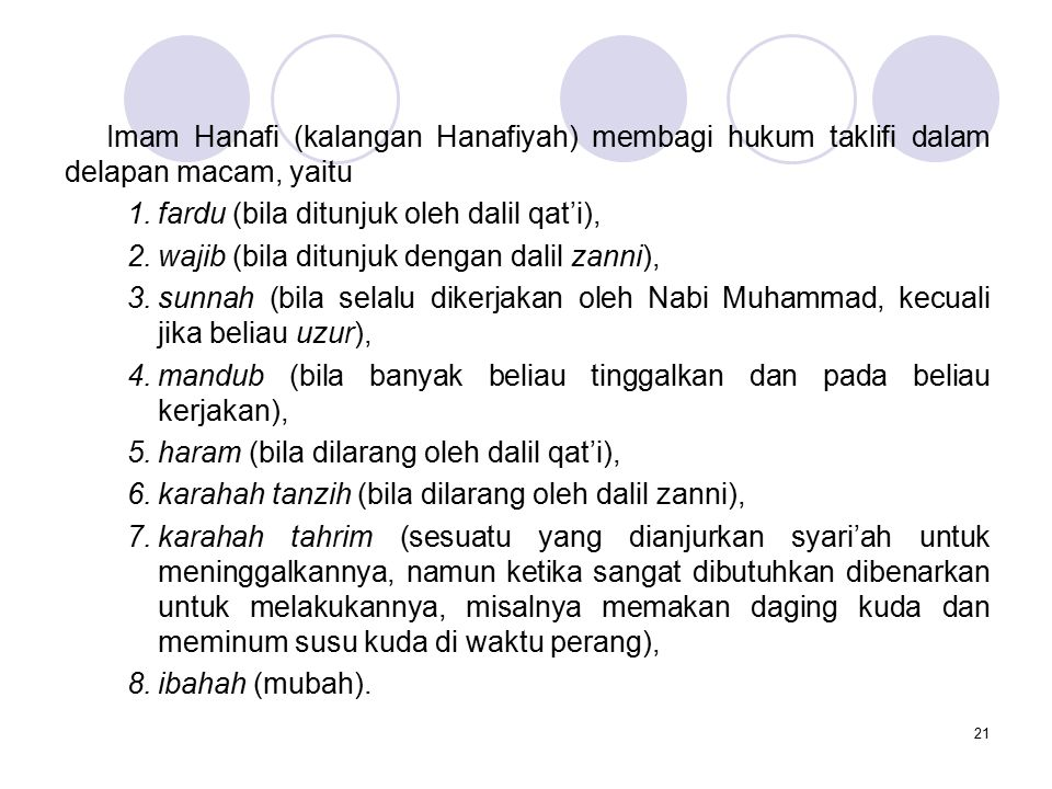 21 Imam Hanafi (kalangan Hanafiyah) membagi hukum taklifi dalam delapan macam, yaitu 1.fardu (bila ditunjuk oleh dalil qat'i), 2.wajib (bila ditunjuk