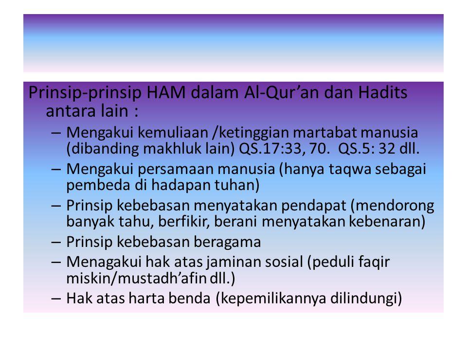 HAM dalam pandangan Islam diakui bersifat teosentris (segala sesuatunya dipusatkan / dikembalikan pada tuhan), Sementara dalam pemikiran Barat manusia