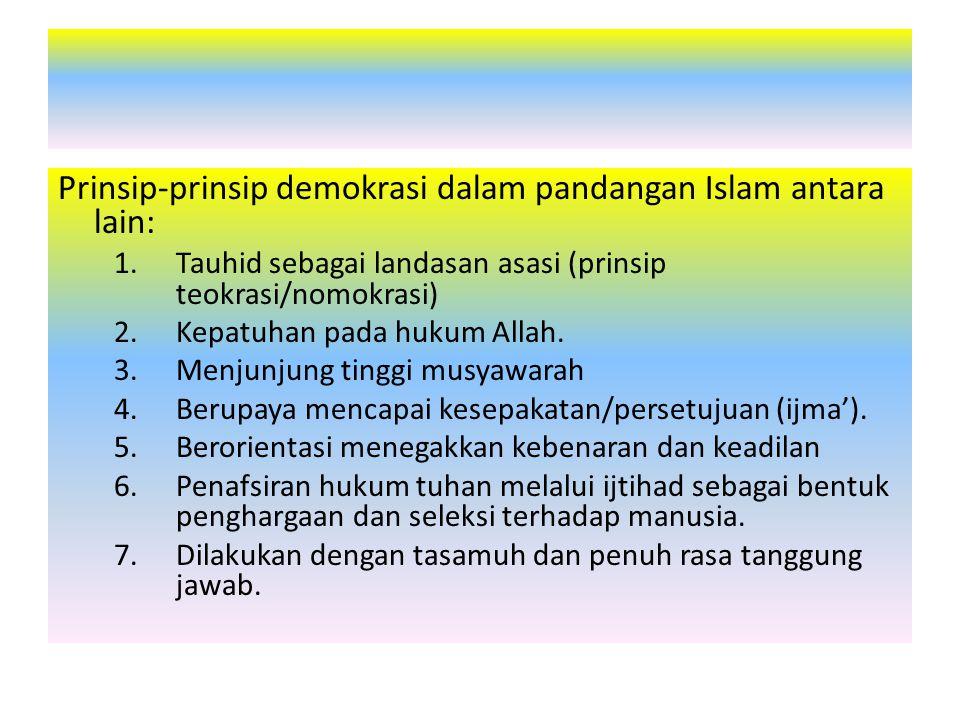 Prinsip-prinsip HAM dalam Al-Qur'an dan Hadits antara lain : – Mengakui kemuliaan /ketinggian martabat manusia (dibanding makhluk lain) QS.17:33, 70.