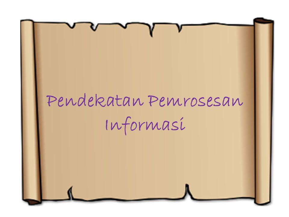 Pendekatan Pemrosesan Informasi