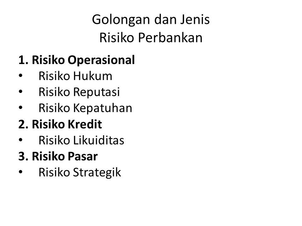 Golongan dan Jenis Risiko Perbankan 1.