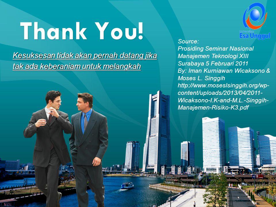 Thank You! Source: Prosiding Seminar Nasional Manajemen Teknologi XIII Surabaya 5 Februari 2011 By: Iman Kurniawan Wicaksono & Moses L. Singgih http:/