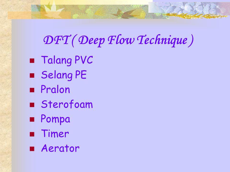 DFT ( Deep Flow Technique ) Talang PVC Selang PE Pralon Sterofoam Pompa Timer Aerator