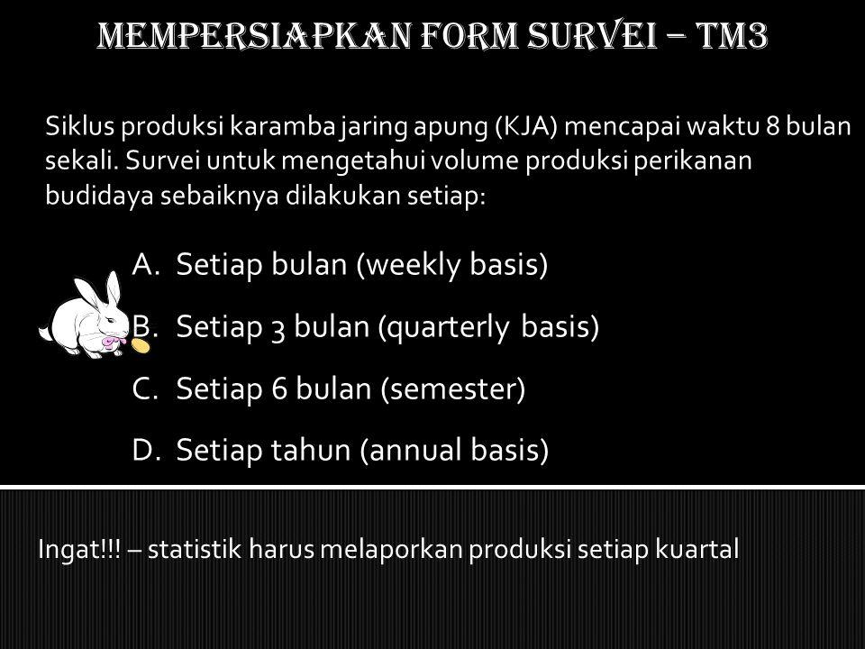Mempersiapkan form SURVEI – TM3 Siklus produksi karamba jaring apung (KJA) mencapai waktu 8 bulan sekali. Survei untuk mengetahui volume produksi peri