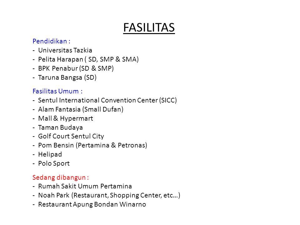Pendidikan : - Universitas Tazkia - Pelita Harapan ( SD, SMP & SMA) - BPK Penabur (SD & SMP) - Taruna Bangsa (SD) Fasilitas Umum : - Sentul Internatio