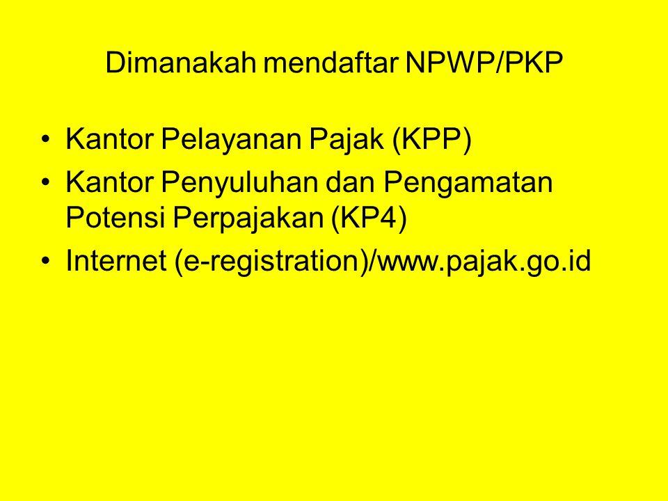 Dimanakah mendaftar NPWP/PKP Kantor Pelayanan Pajak (KPP) Kantor Penyuluhan dan Pengamatan Potensi Perpajakan (KP4) Internet (e-registration)/www.paja