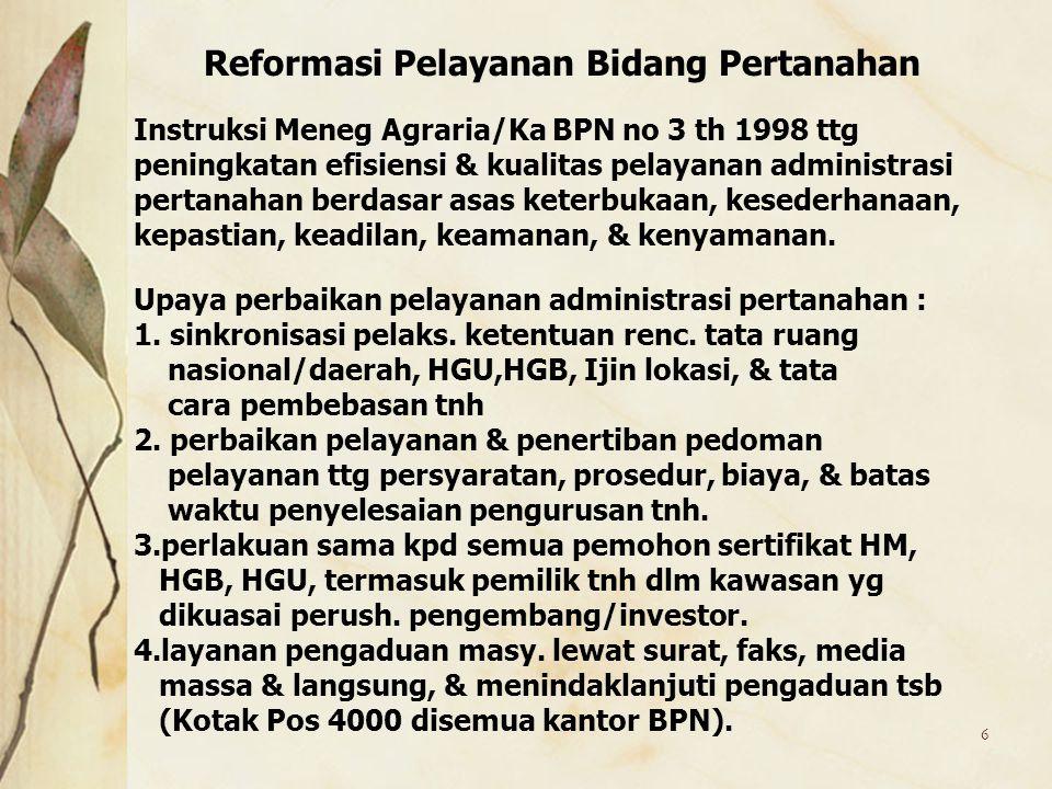 6 Instruksi Meneg Agraria/Ka BPN no 3 th 1998 ttg peningkatan efisiensi & kualitas pelayanan administrasi pertanahan berdasar asas keterbukaan, kesede