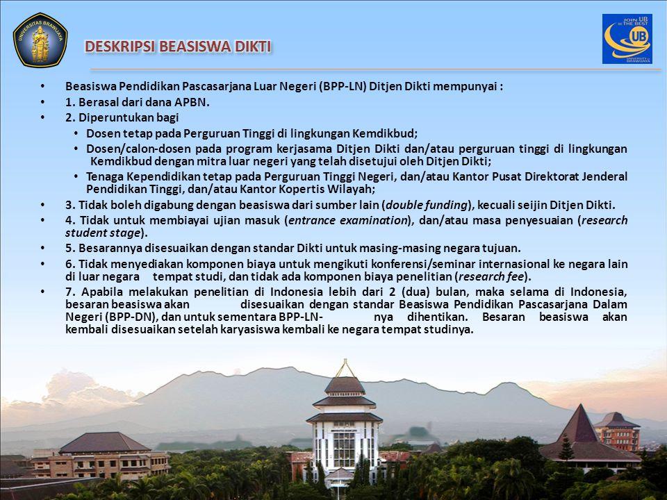 Beasiswa Pendidikan Pascasarjana Luar Negeri (BPP-LN) Ditjen Dikti mempunyai : 1. Berasal dari dana APBN. 2. Diperuntukan bagi Dosen tetap pada Pergur