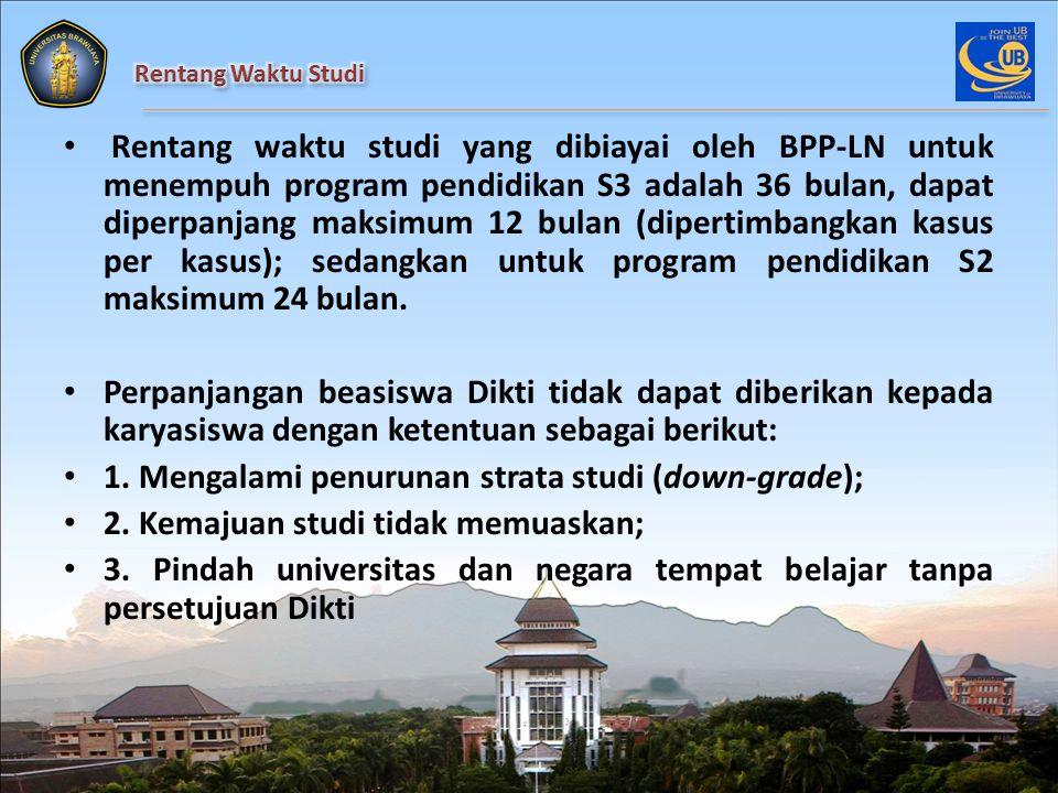 Rentang waktu studi yang dibiayai oleh BPP-LN untuk menempuh program pendidikan S3 adalah 36 bulan, dapat diperpanjang maksimum 12 bulan (dipertimbangkan kasus per kasus); sedangkan untuk program pendidikan S2 maksimum 24 bulan.