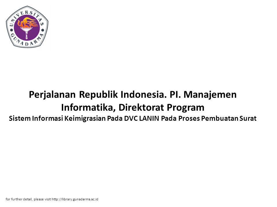 Abstrak ABSTRAKSI Debbie Carolina.30104418 Sistem Informasi Keimigrasian Pada DVC LANIN Pada Proses Pembuatan Surat Perjalanan Republik Indonesia.
