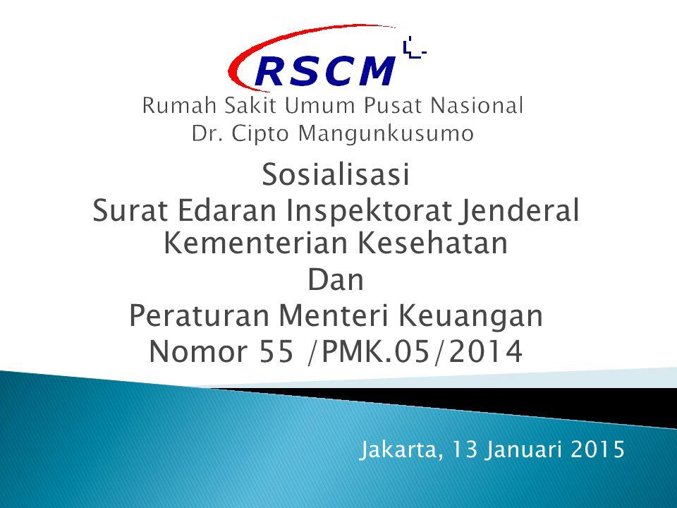 Sosialisasi Surat Edaran Inspektorat Jenderal Kementerian Kesehatan Dan Peraturan Menteri Keuangan Nomor 55 /PMK.05/2014 Jakarta, 13 Januari 2015