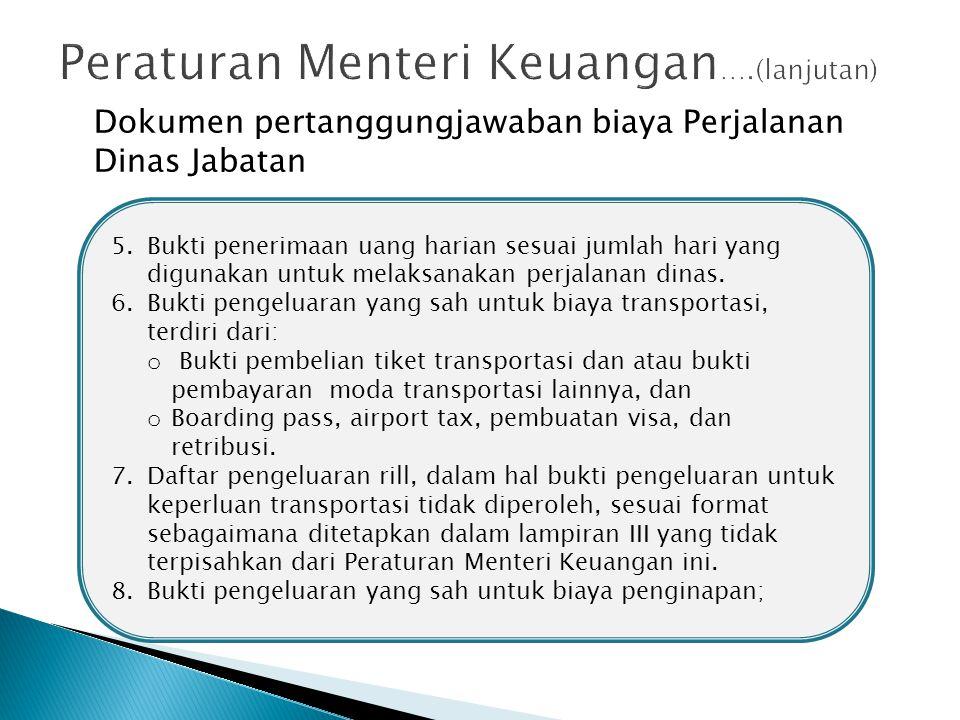 Dokumen pertanggungjawaban biaya Perjalanan Dinas Jabatan 5.Bukti penerimaan uang harian sesuai jumlah hari yang digunakan untuk melaksanakan perjalan