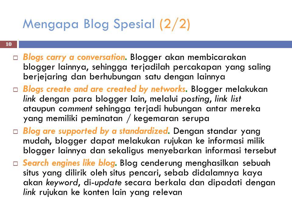 Mengapa Blog Spesial (2/2)  Blogs carry a conversation.