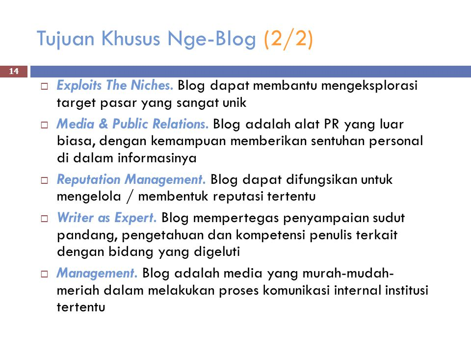 Tujuan Khusus Nge-Blog (2/2)  Exploits The Niches.