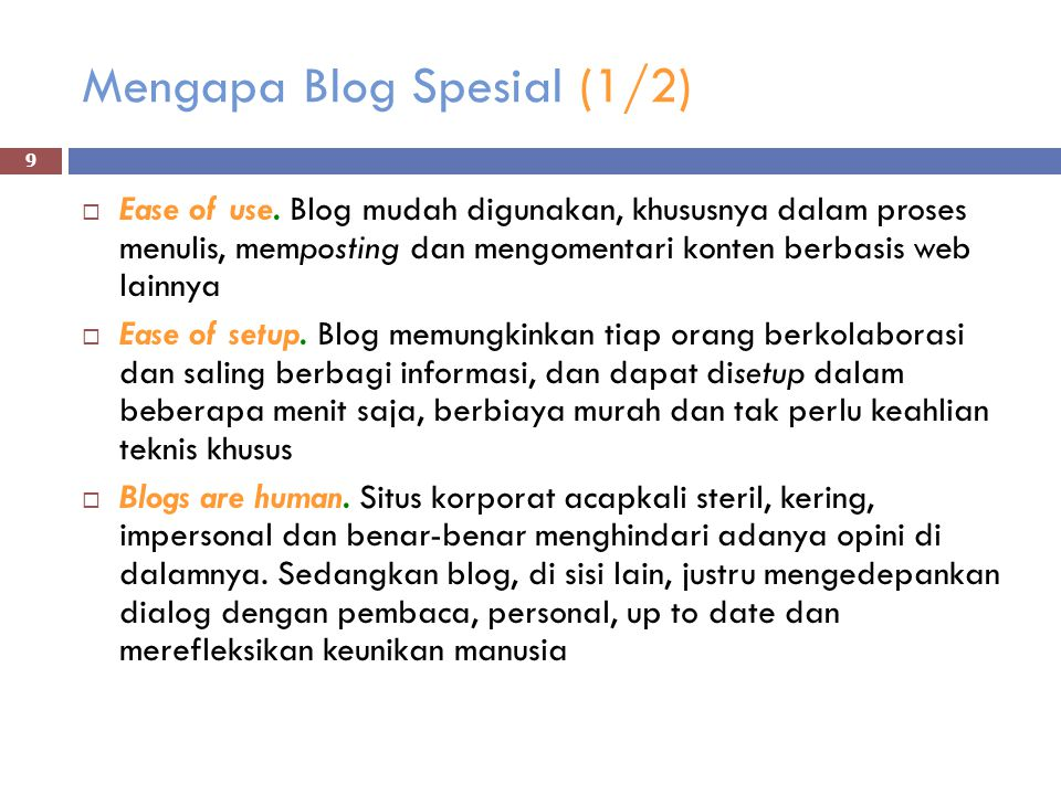 Mengapa Blog Spesial (1/2)  Ease of use.